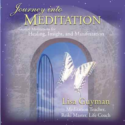 Journey Into Meditation:  Guided Meditations for Healing, Insight & Manifestation by Lisa Guyman